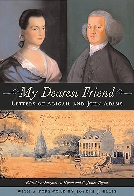 My Dearest Friend By Hogan, Margaret A. (EDT)/ Taylor, C. James (EDT)/ Ellis, Joseph J. (FRW)