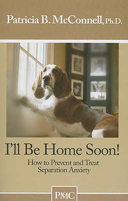 I'll Be Home Soon By McConnell, Patricia B., Ph.D.